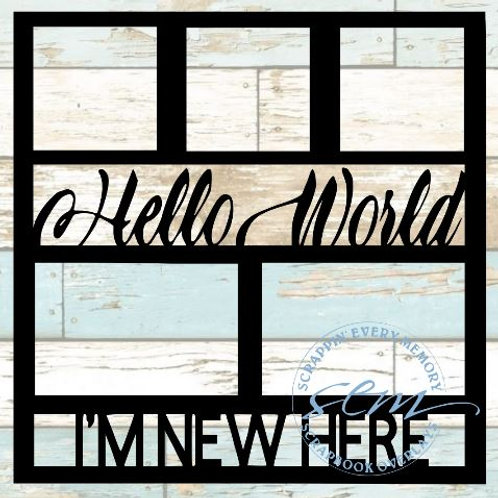 Hello World I'm New Here Scrapbook Overlay