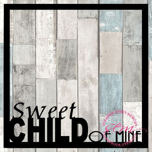 Sweet Child Of Mine Scrapbook Overlay