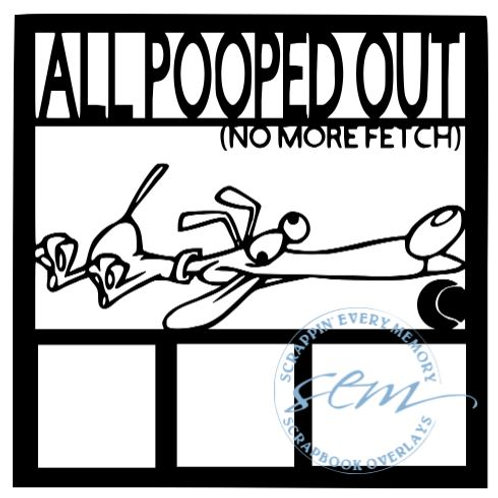 All Pooped Out Scrapbook Overlay