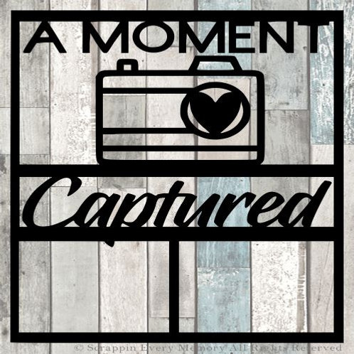 A Moment Captured Scrapbook Overlay