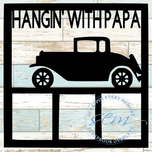 Hangin' With Papa Scrapbook Overlay
