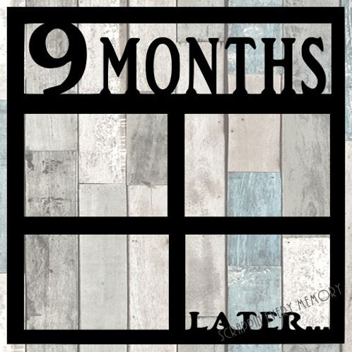9 Months Later Scrapbook Overlay