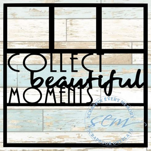Collect Beautiful Moments Scrapbook Overlay