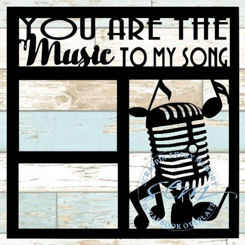 You Are The Music To My Song Scrapbook Overlay