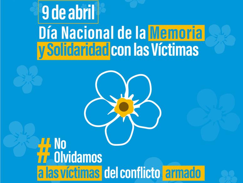 #NoOlvidamos: Campaña conmemorativa al 9 de abril - Víctimas del Conflicto Armado