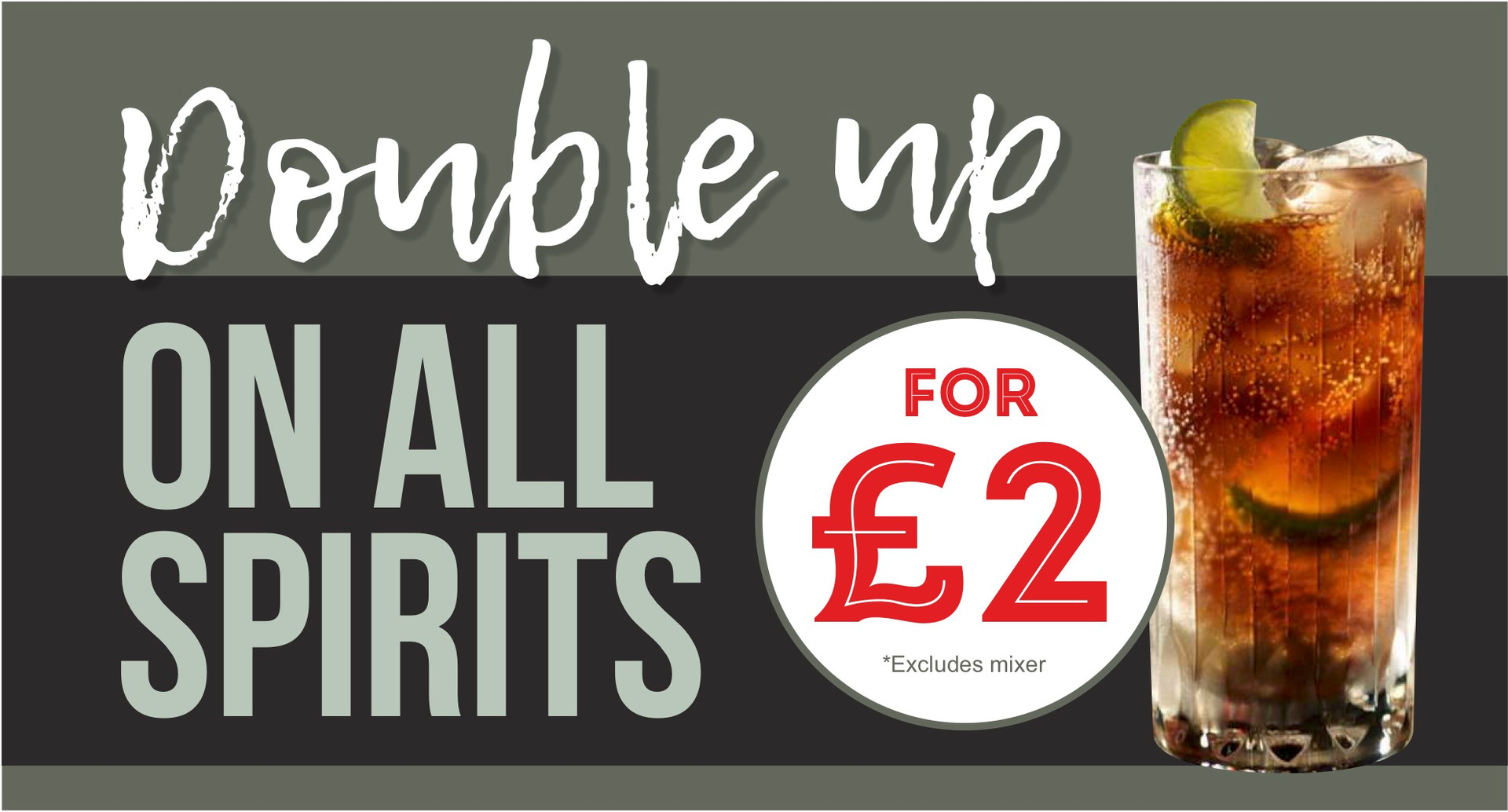 Double Up for £2 on spirits