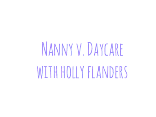 Nanny v. Daycare Thurs July 28 @ 7pm