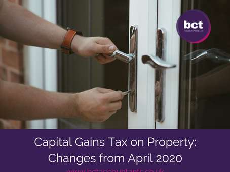 Capital Gains Tax on Property: Changes from April 2020
