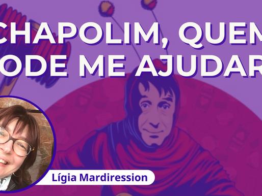 Chapolim, quem pode me ajudar?
