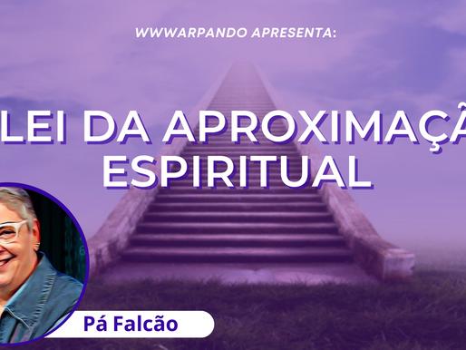 A Lei da Aproximação Espiritual