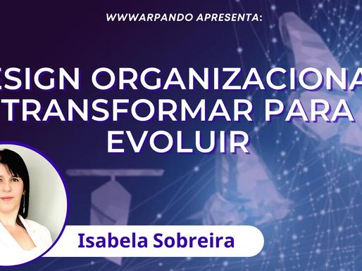 Design Organizacional: transformar para evoluir