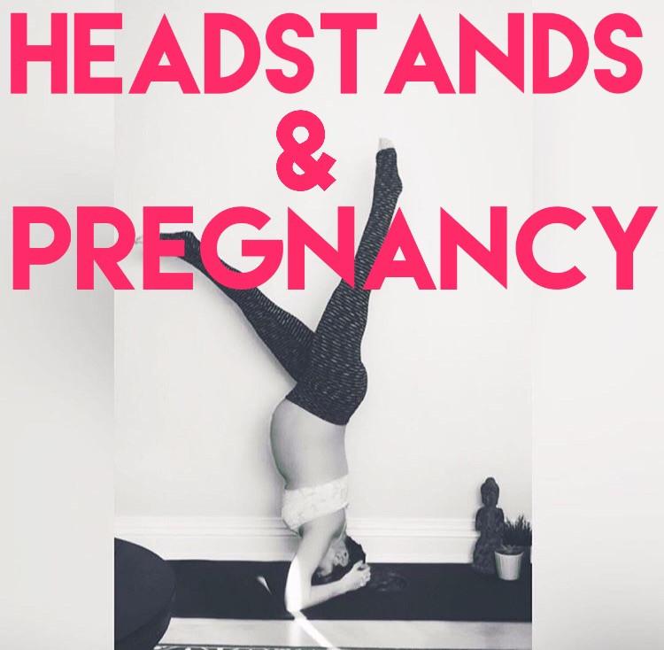 Headstands & Pregnancy