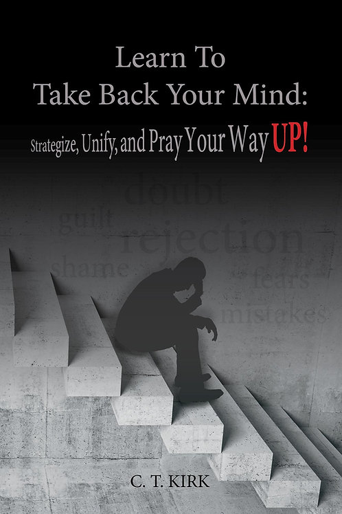 Learn Take Back Your Mind: Strategize, Unify and Pray your Way Up