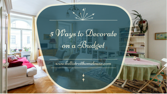5 Ways to Decorate Your Home on a Budget