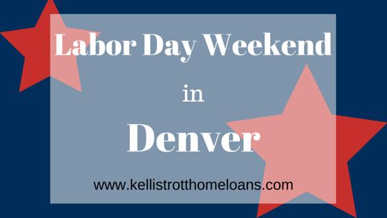 Labor Day Weekend in Denver