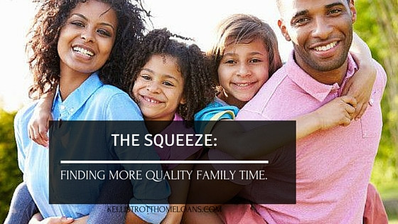 The Squeeze: Quality Family Time
