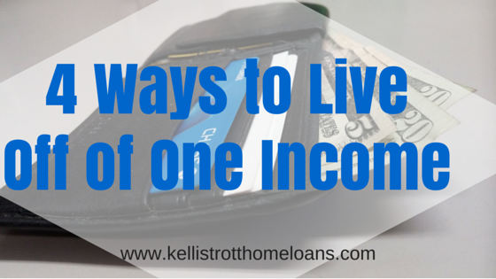 4 Ways to Live on One Income