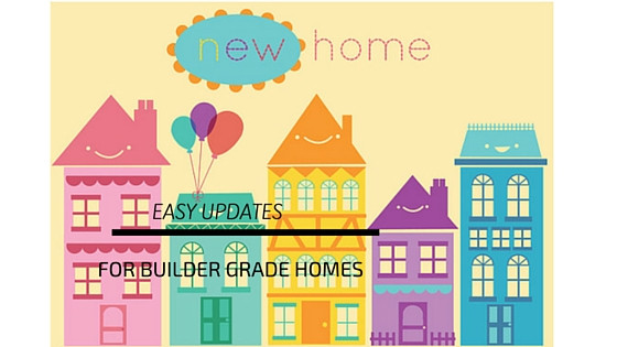 5 Easy and Inexpensive Changes to Update a Builder Grade Home...