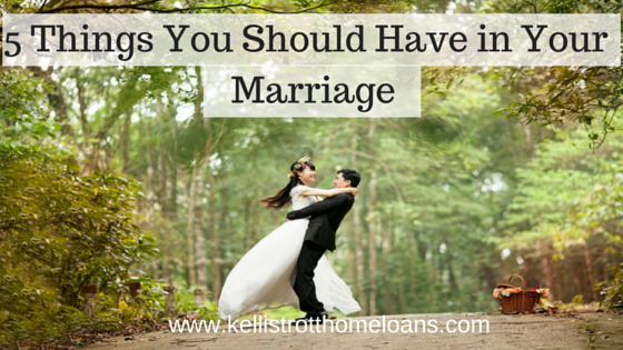 5 Things You Should Have in Your Marriage