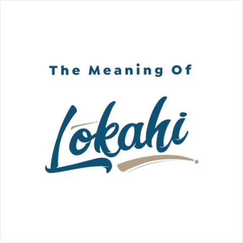 What does Lokahi mean?