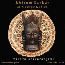 Rhitom Sarkar ft. George Koller / Mishra Shivaranjani