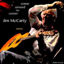 Jim McCarty / Come Around The Corner (remix)