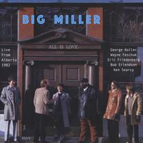 Big Miller / Live From Alberta, 1982
