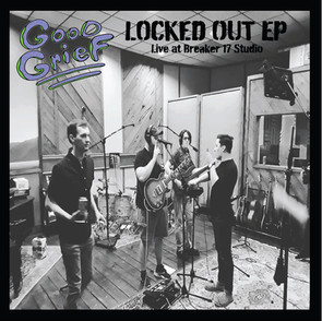 Good Grief - Locked Out (Live at Breaker 17 Studio)