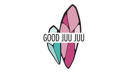 Good Juu Juu