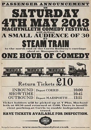 Machynlleth Comedy Festival Steam Train Gig Poster Design - Passenger Announcement - Corris Railway - Henry Widdicombe - Emma Butler - Mach 2013
