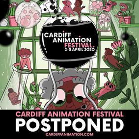 Cardiff Animation Festival 2020 Postponed