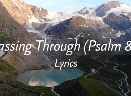 Passing Through (Psalm 84): Lyrics