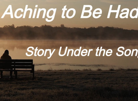 Aching to Be Had: Story Under the Song