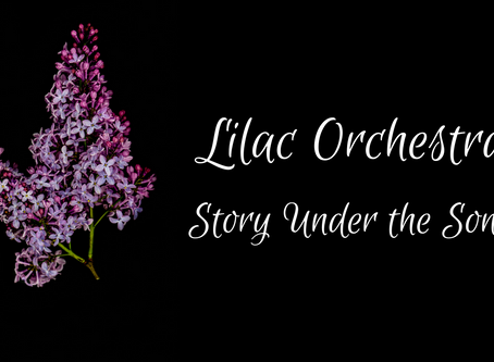 Lilac Orchestra: Story Under the Song