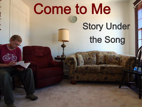 Come to Me: Story Under the Song