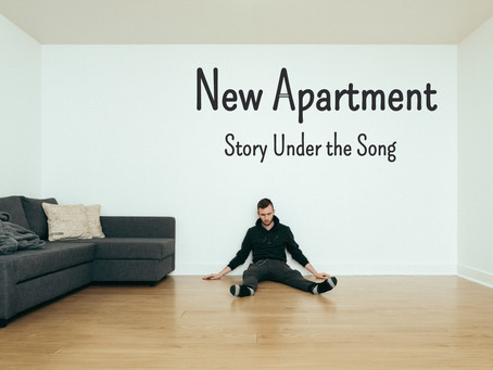 New Apartment: Story Under the Song