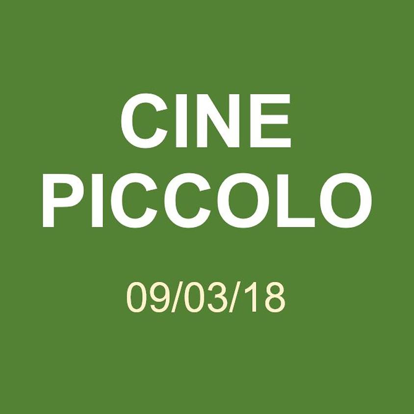 Cine Piccolo 09/03/18