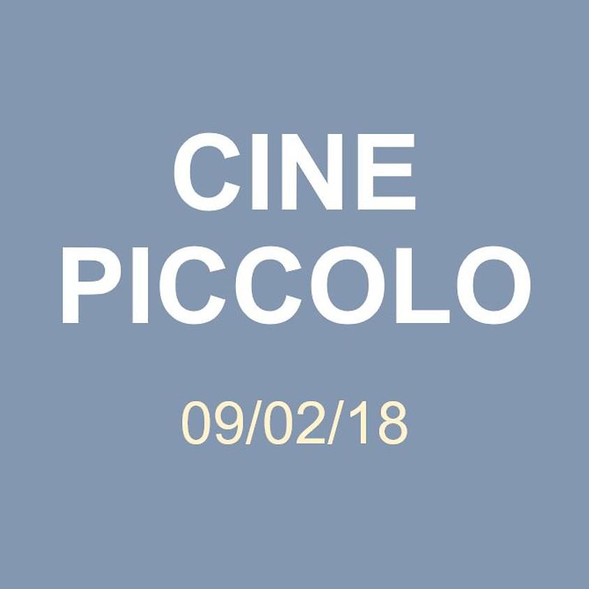 Cine Piccolo 09/02/18