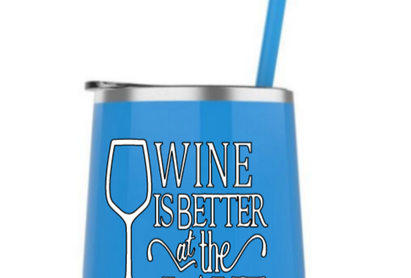 Wine is better at the lake steel tumbler