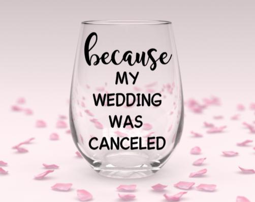 Wedding canceled stemless wine glass