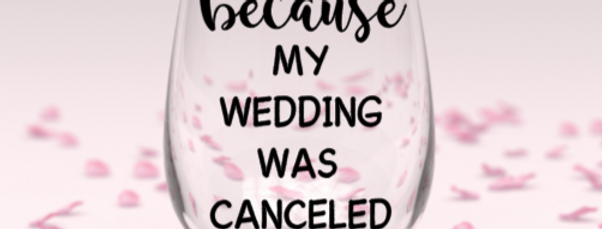 Wedding canceled stemless wine glass