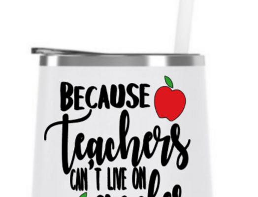 Because teachers steel tumbler
