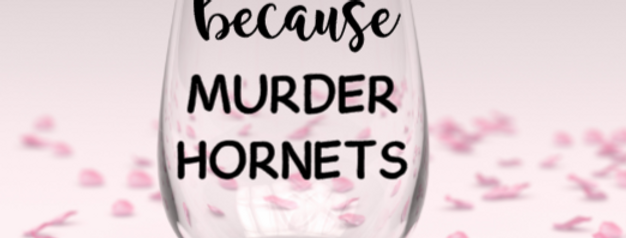 Murder hornets stemless wine glass