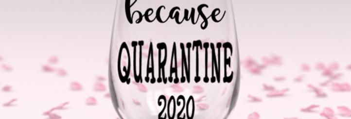 Quarantine stemless wine glass