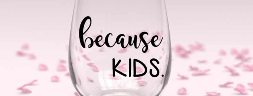 because kids stemless wine glass