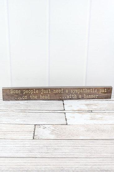 "Funny ""Sympathetic Pat"" Sign"