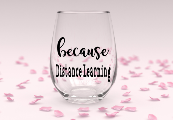 Distance learning stemless wine glass