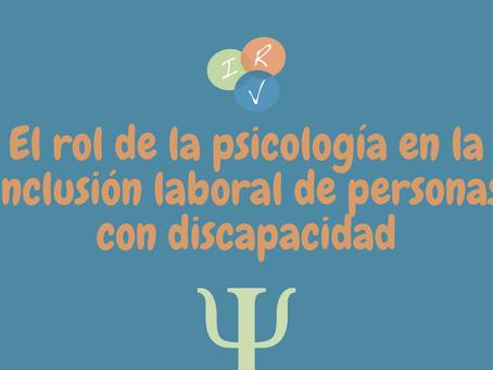 El rol del psicólogo en la Inclusión Laboral de Personas con Discapacidad