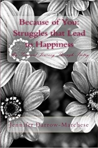 Because of You: Struggles that Lead to Happiness by Jennifer Darrow-Marchese