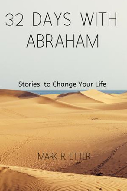 32 Days with Abraham by Mark R. Etter
